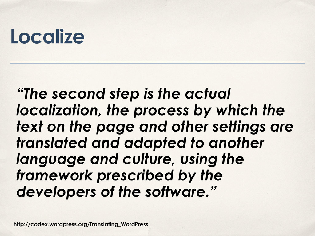 """Localize """"The second step is the actual localiz..."""