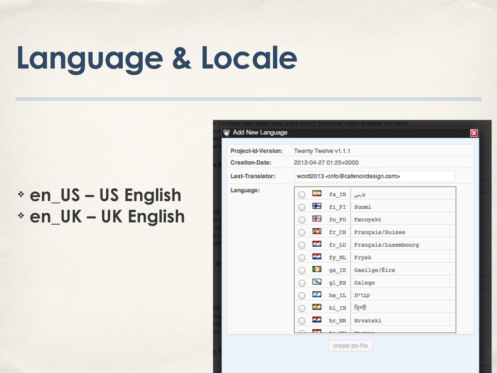 Language & Locale ❖ en_US – US English ❖ en_UK ...