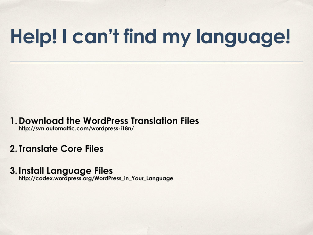 Help! I can't find my language! 1.Download the ...
