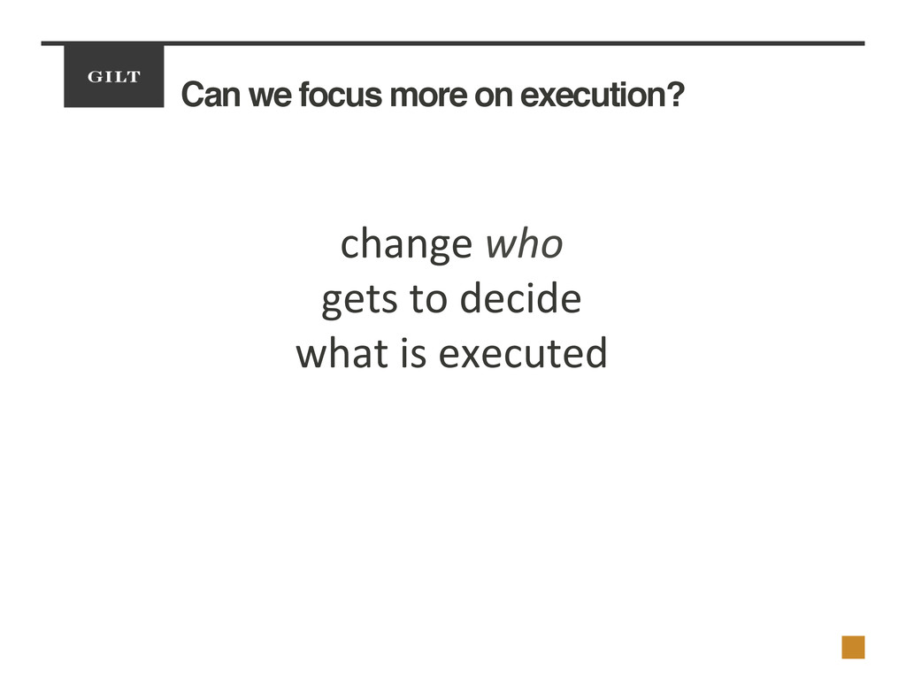 Can we focus more on execution?! change	