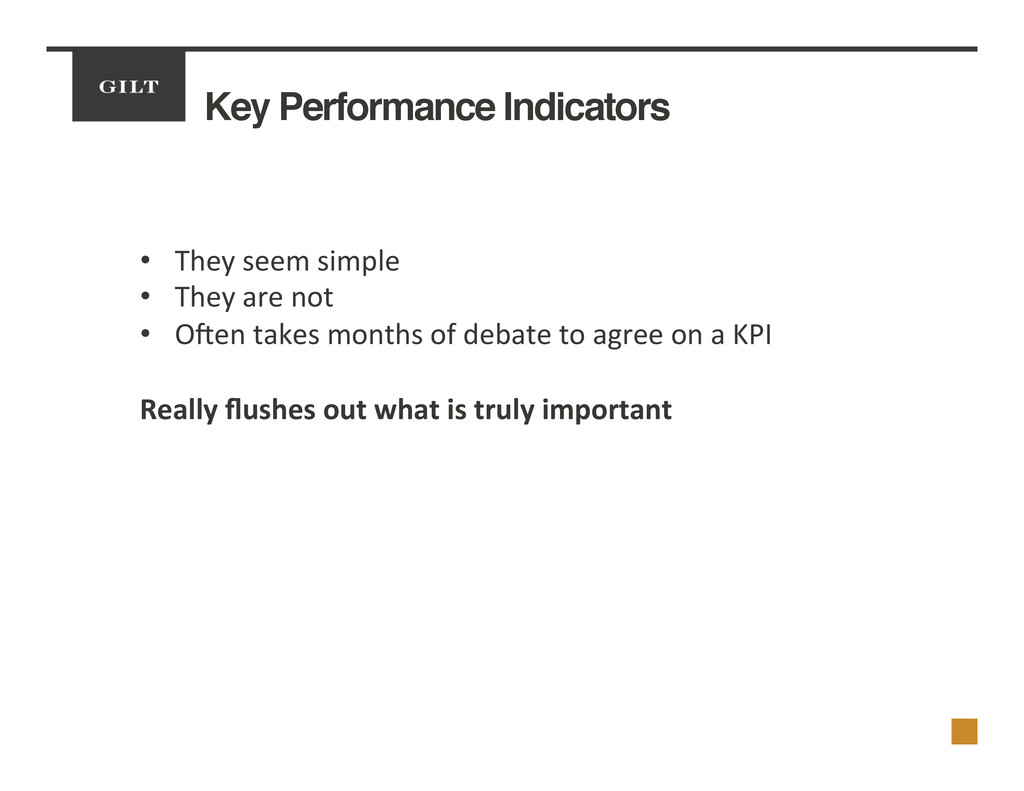 Key Performance Indicators! •  They	