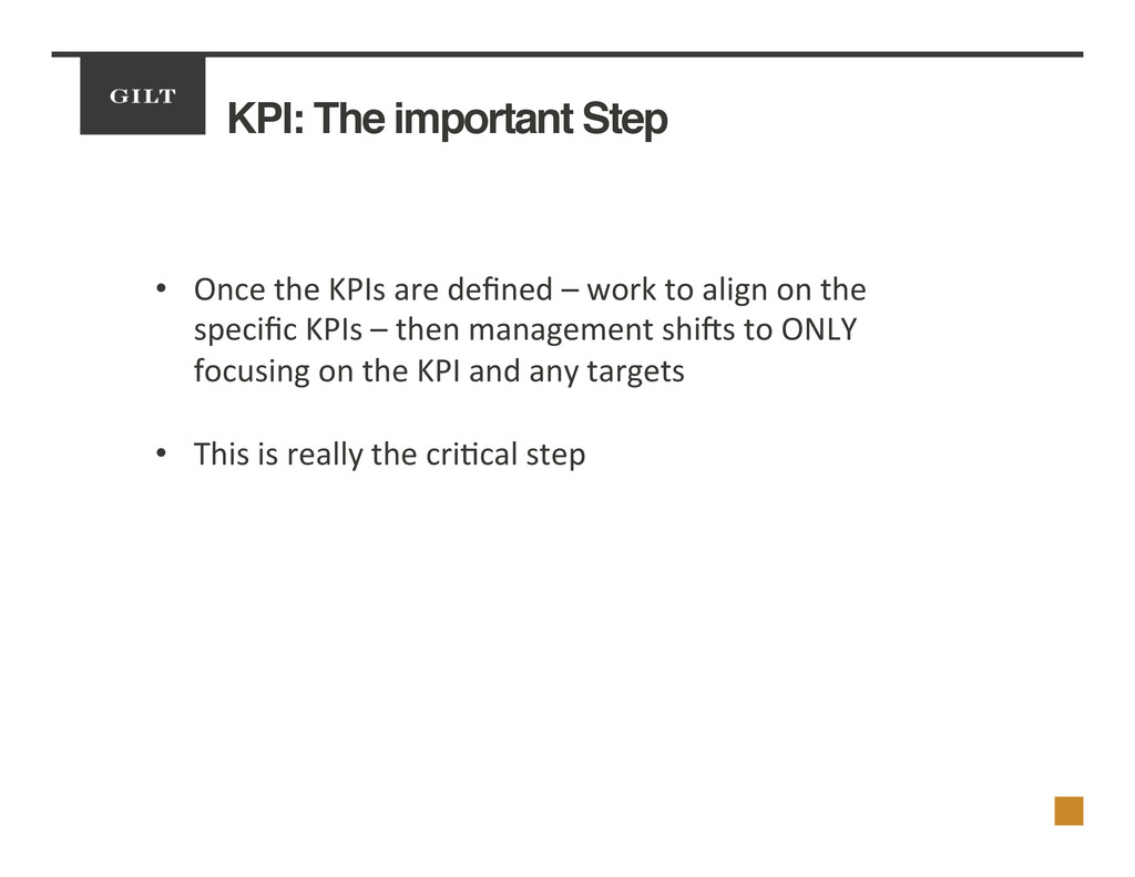 KPI: The important Step! •  Once	