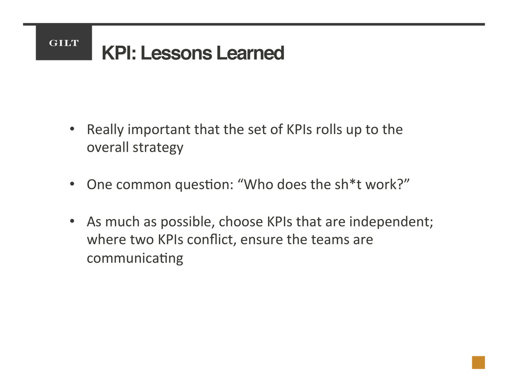 KPI: Lessons Learned! •  Really	