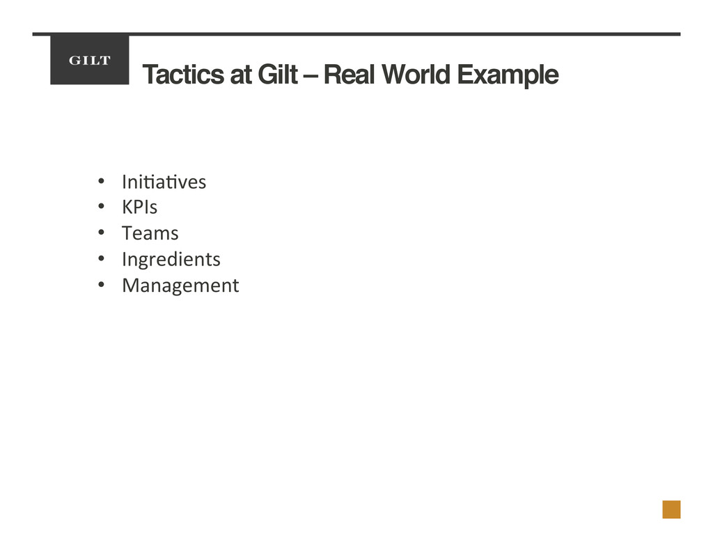 Tactics at Gilt – Real World Example! •  Ini2a2...