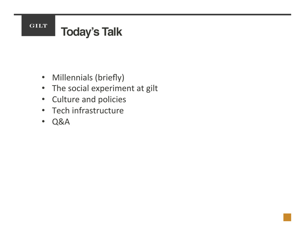 Today's Talk! •  Millennials	