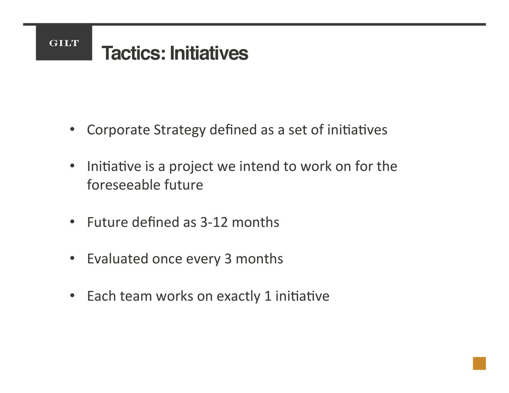 Tactics: Initiatives! •  Corporate	