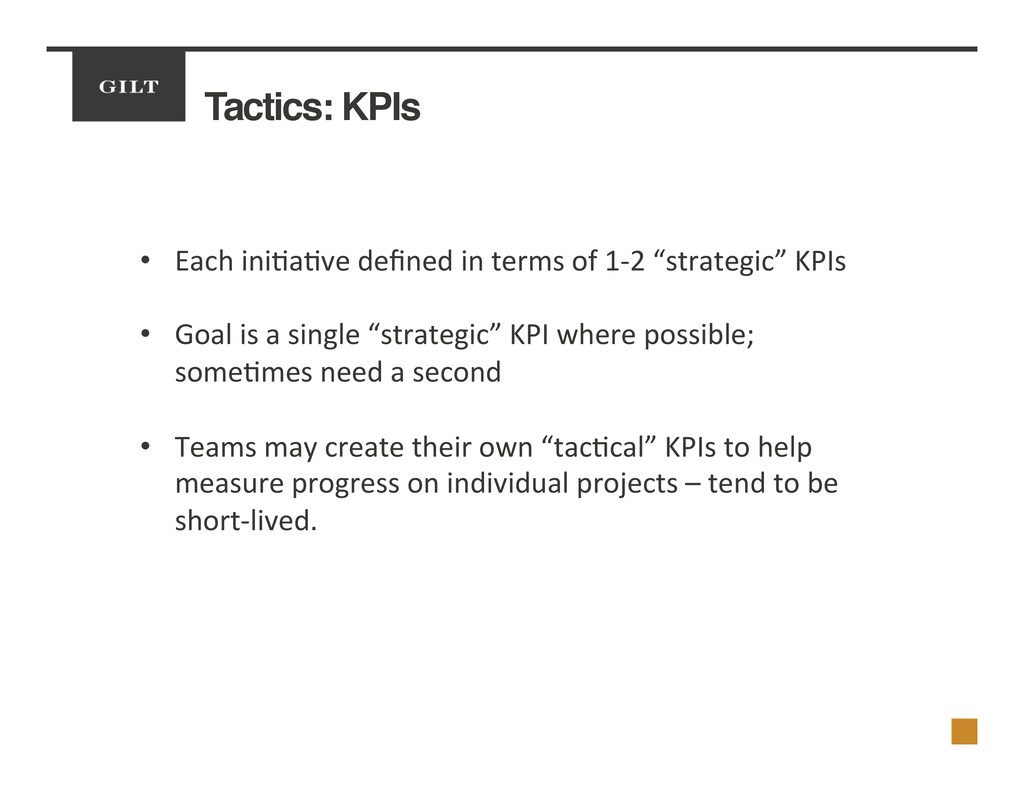 Tactics: KPIs! •  Each	