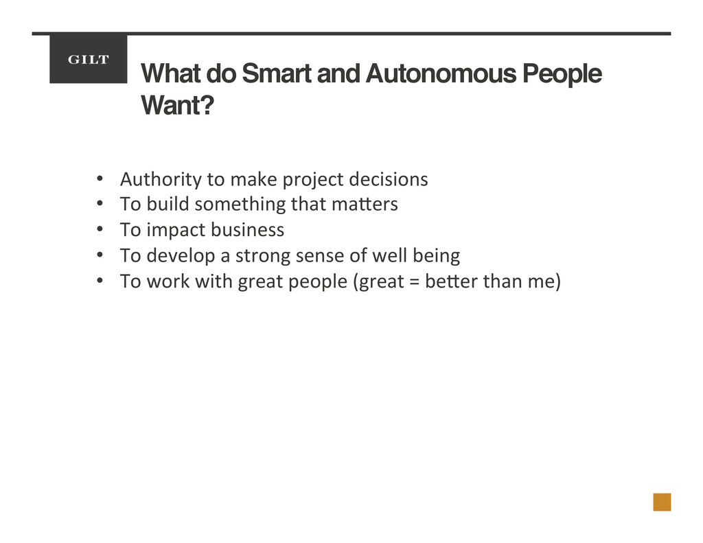 What do Smart and Autonomous People Want?! •  A...