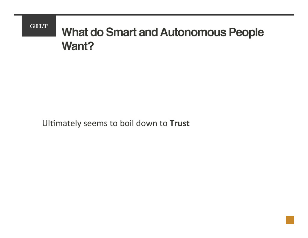 What do Smart and Autonomous People Want?! 	