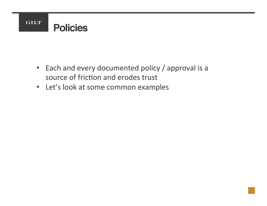 Policies! •  Each	