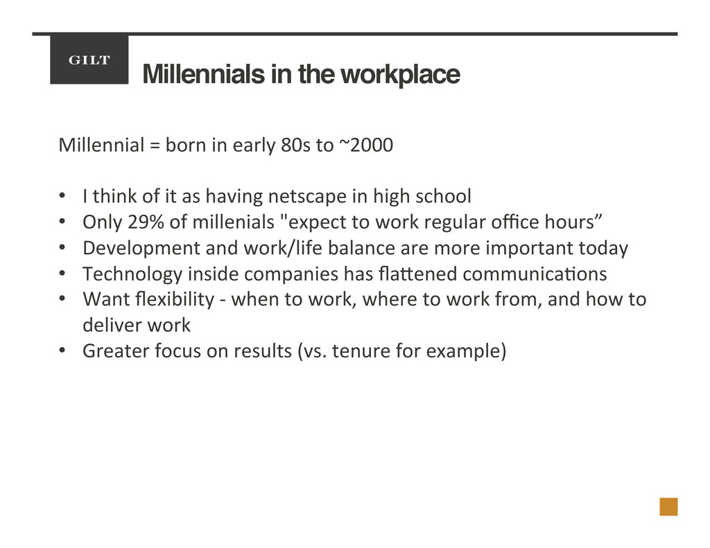 Millennials in the workplace! Millennial	