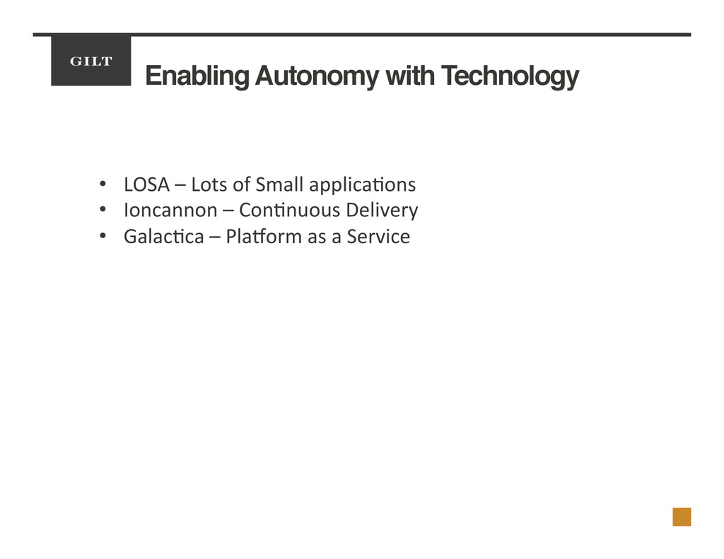 Enabling Autonomy with Technology! •  LOSA	