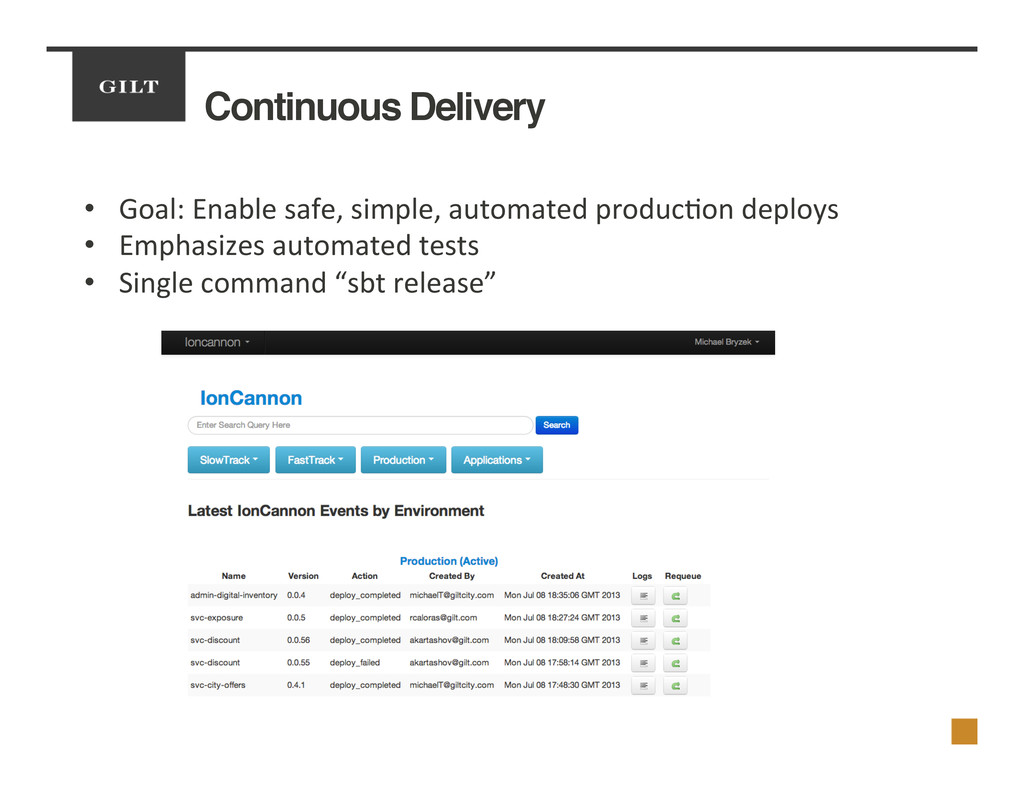 Continuous Delivery! •  Goal:	