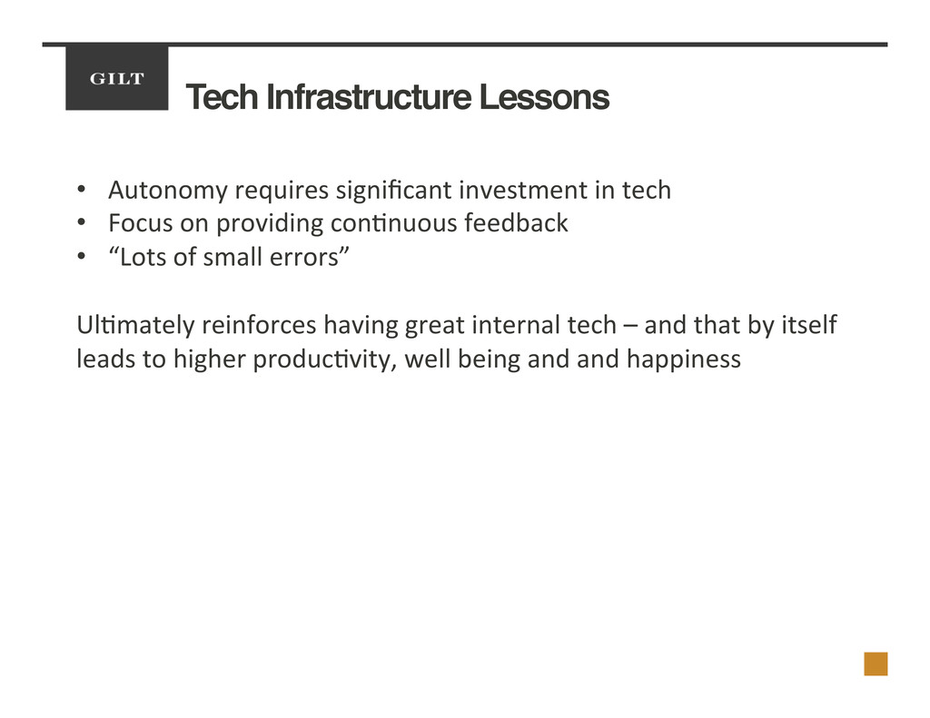 Tech Infrastructure Lessons! •  Autonomy	