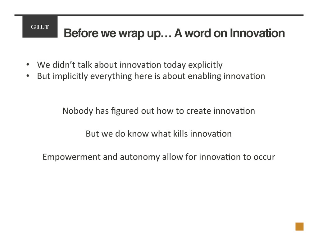 Before we wrap up… A word on Innovation! •  We	...