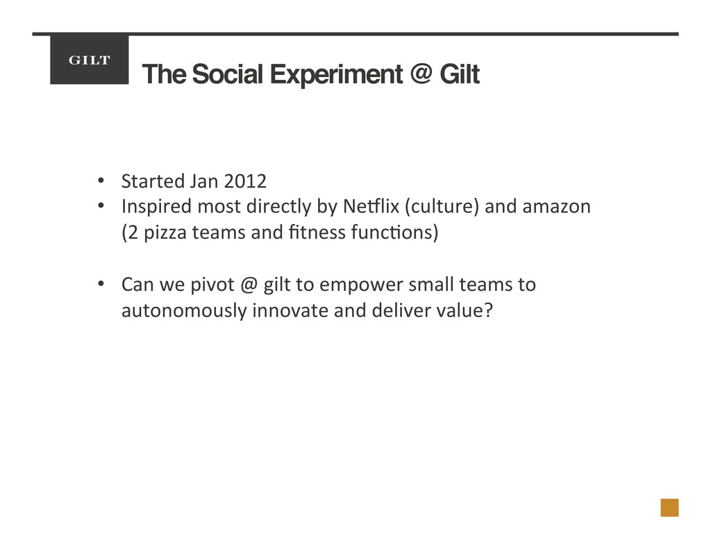 The Social Experiment @ Gilt! •  Started	