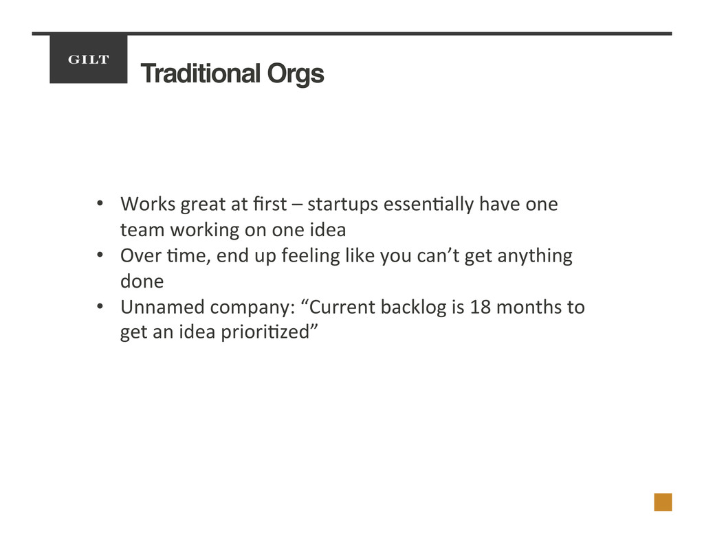 Traditional Orgs! 	