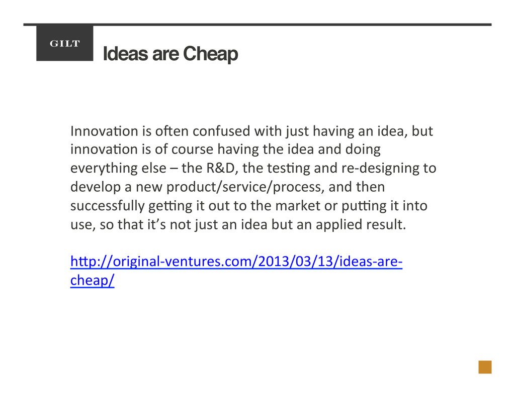 Ideas are Cheap! Innova2on	