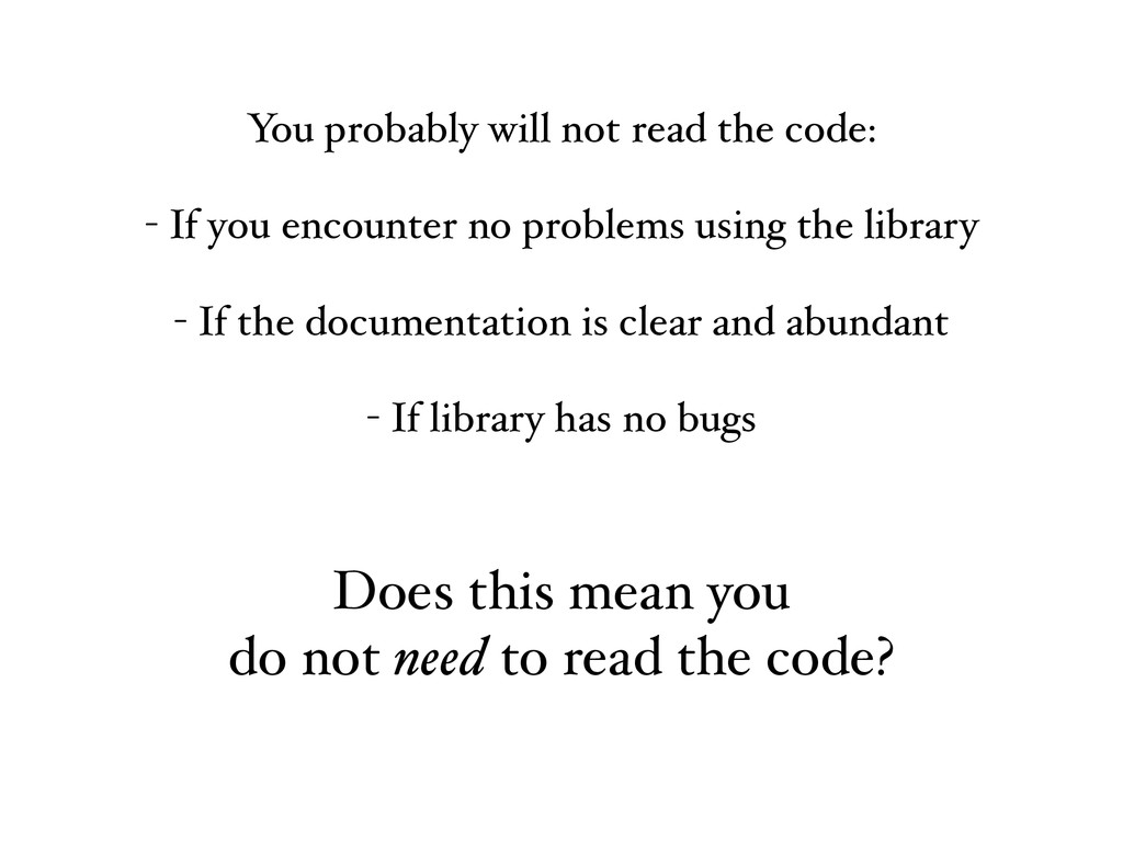 You probably will not read the code: - If you e...