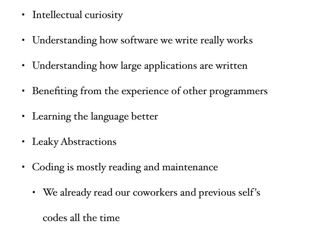 • Intellectual curiosity • Understanding how so...