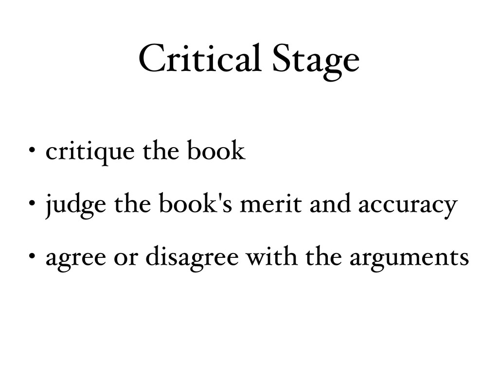 Critical Stage • critique the book • judge the ...