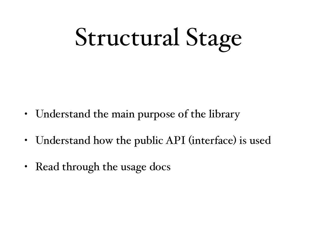 Structural Stage • Understand the main purpose ...