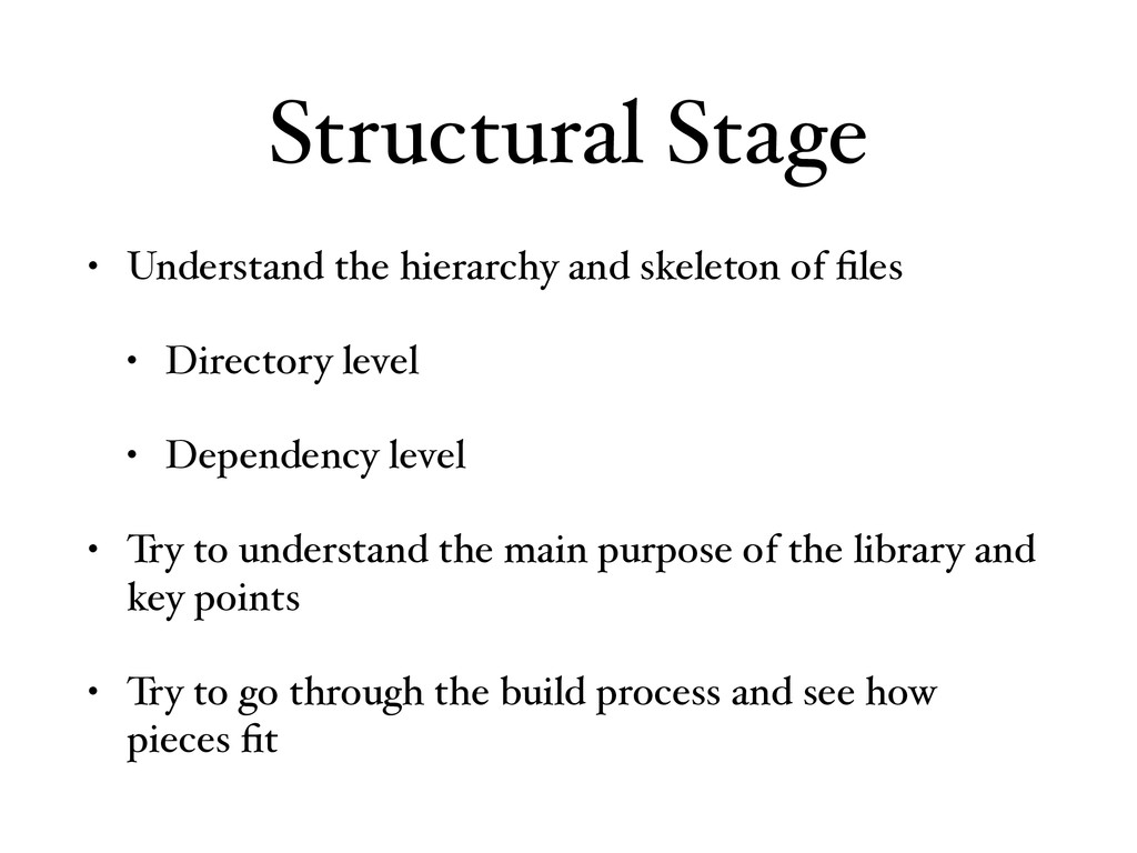 Structural Stage • Understand the hierarchy and...
