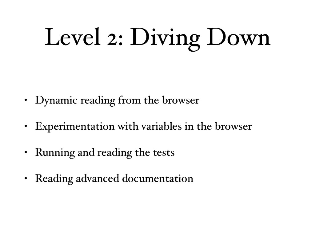 Level 2: Diving Down • Dynamic reading from the...