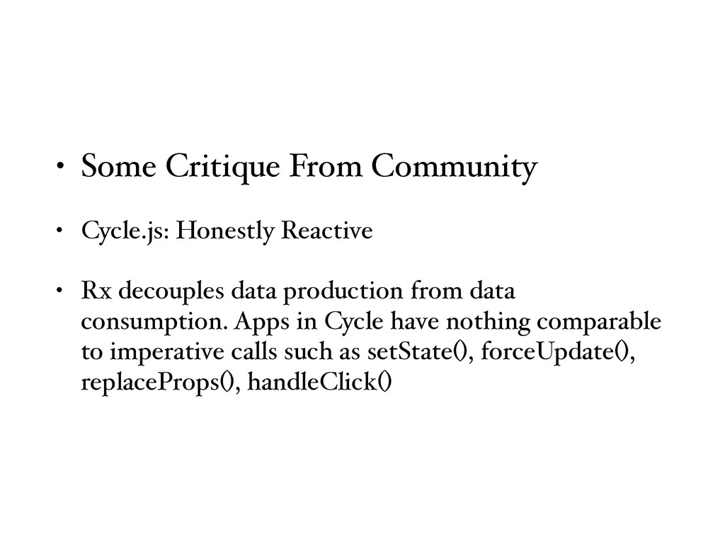 • Some Critique From Community • Cycle.js: Hone...