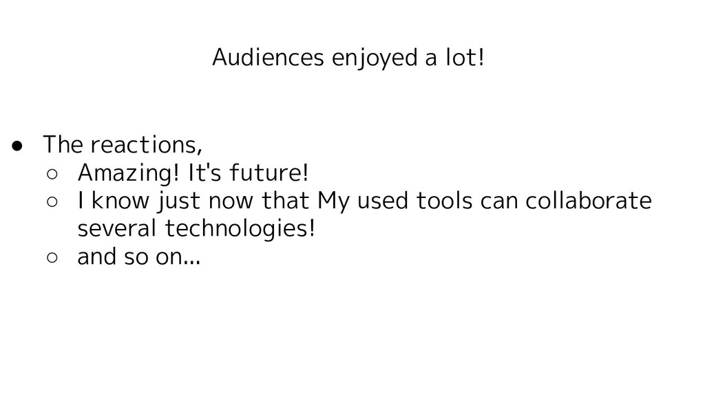 Audiences enjoyed a lot! ● The reactions, ○ Ama...