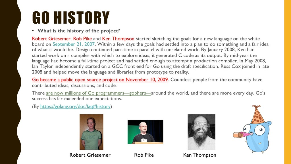 GO HISTORY • What is the history of the project...