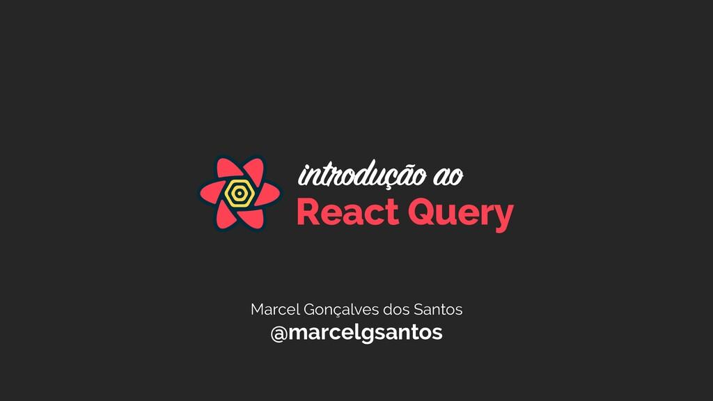 Marcel Gonçalves dos Santos @marcelgsantos Reac...