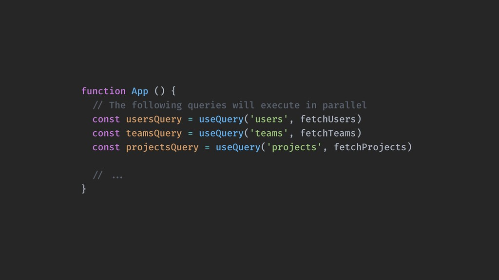 """function App () { """"// The following queries wil..."""