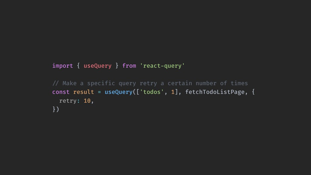 """import { useQuery } from 'react-query' """"// Make..."""