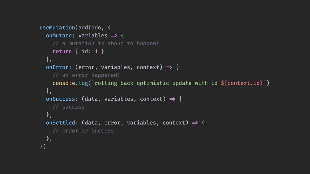 "useMutation(addTodo, { onMutate: variables ""=> ..."