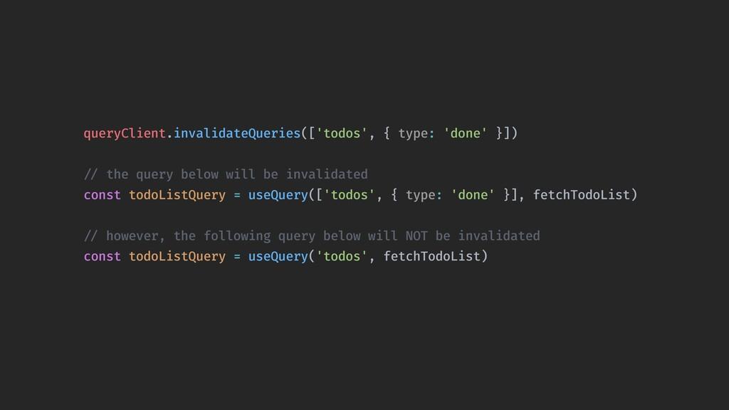 queryClient.invalidateQueries(['todos', { type:...