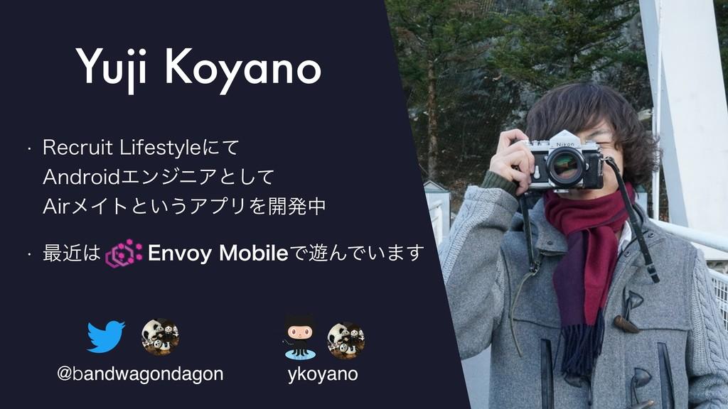 @bandwagondagon ykoyano Yuji Koyano @bandwagond...