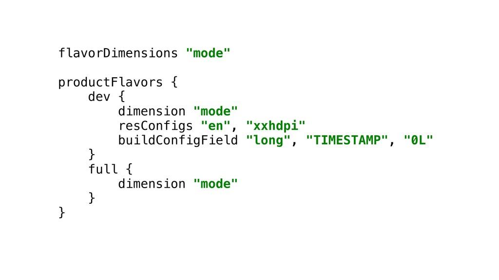 "flavorDimensions ""mode"" productFlavors { dev { ..."