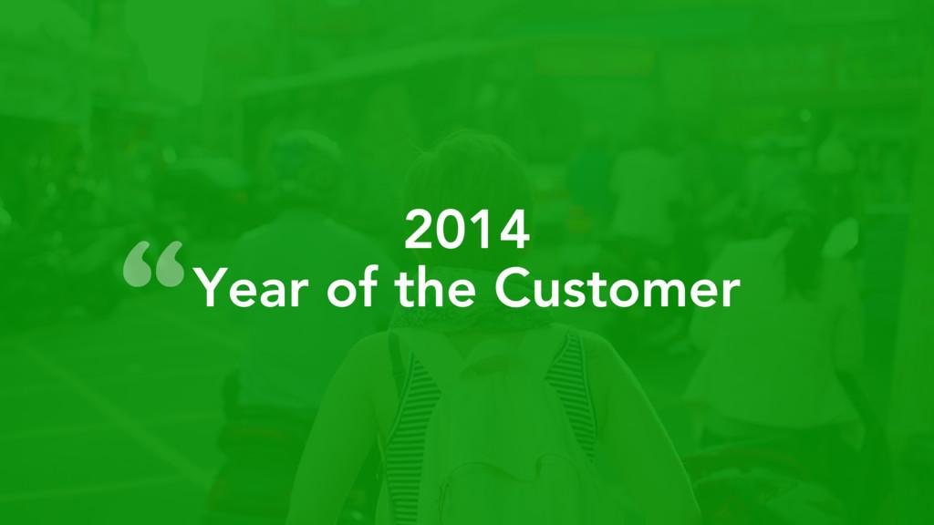 "2014 Year of the Customer """