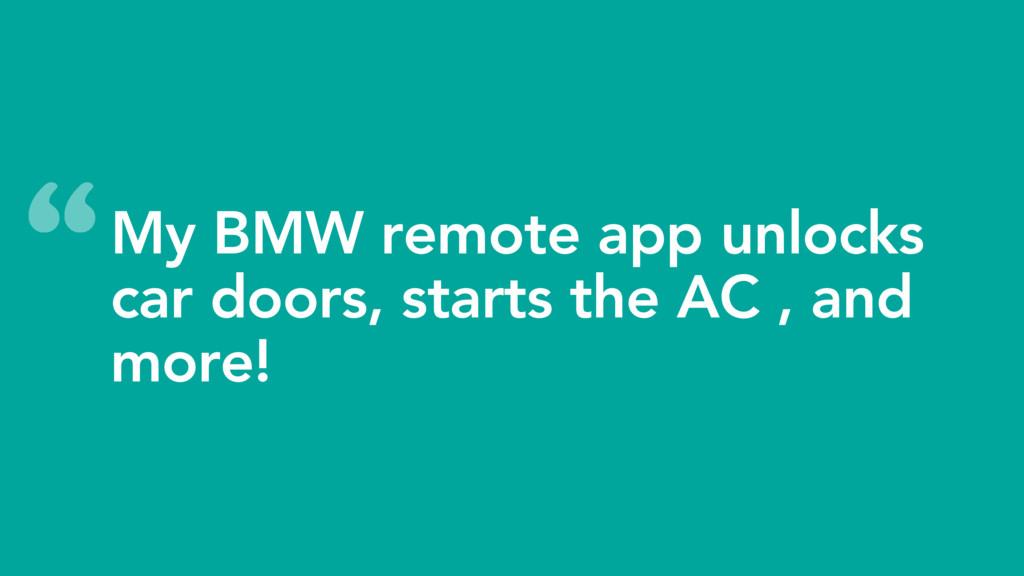 My BMW remote app unlocks car doors, starts the...