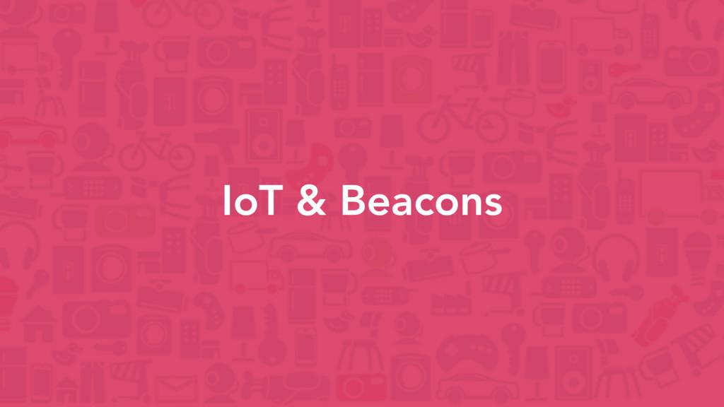 IoT & Beacons