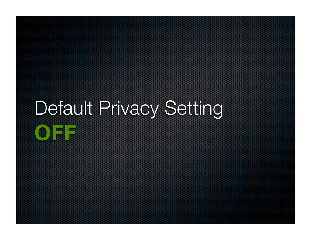 Default Privacy Setting OFF