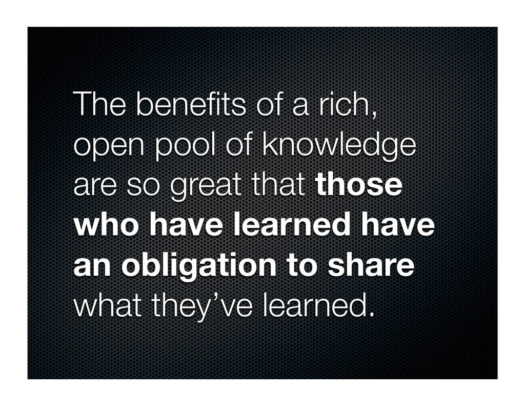 The benefits of a rich, open pool of knowledge a...