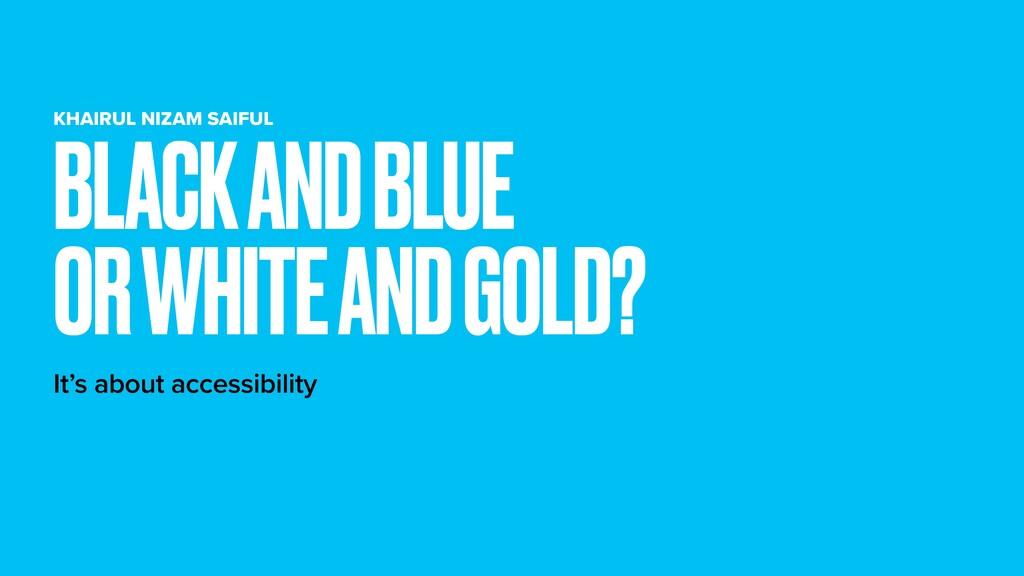KHAIRUL NIZAM SAIFUL It's about accessibility B...
