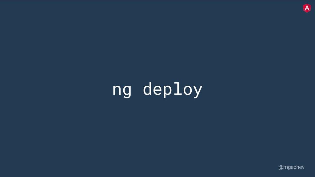 @mgechev ng deploy