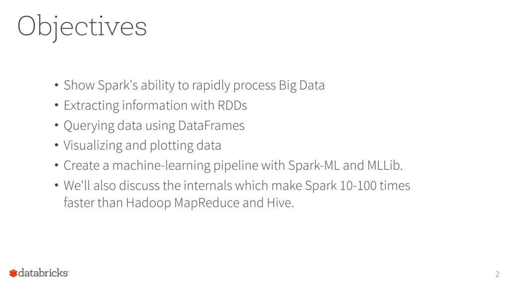 • Show Spark's ability to rapidly process Big D...