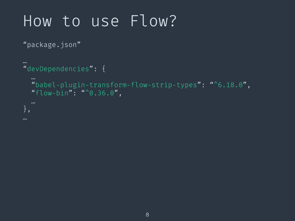 "How to use Flow? 8 ""package.json"" … ""devDepende..."