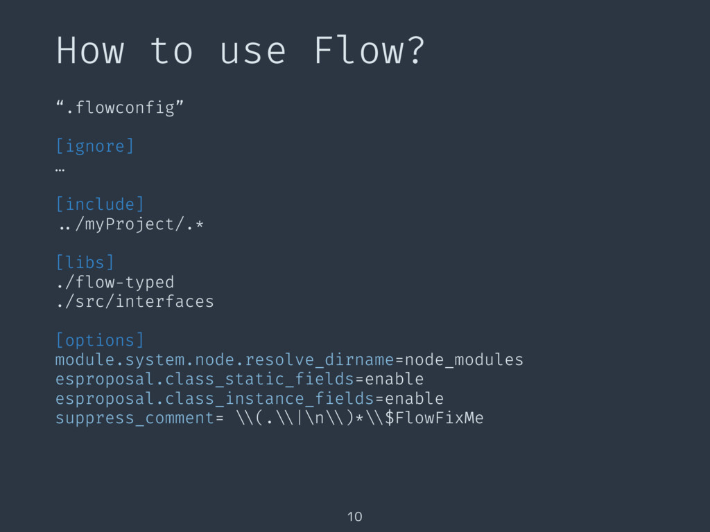 """How to use Flow? 10 """".flowconfig"""" [ignore] … [i..."""