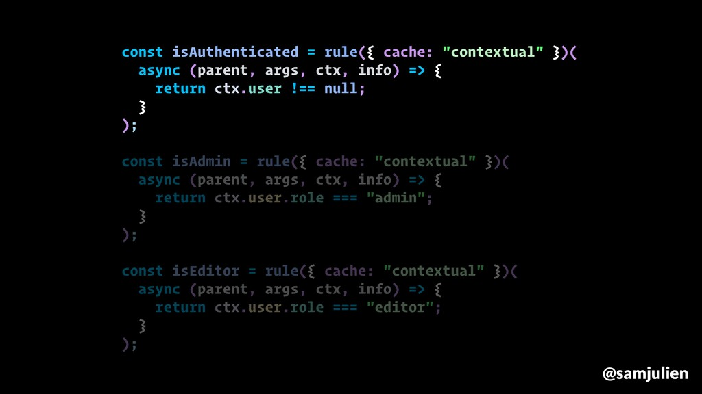 """const isAuthenticated = rule({ cache: """"contextu..."""