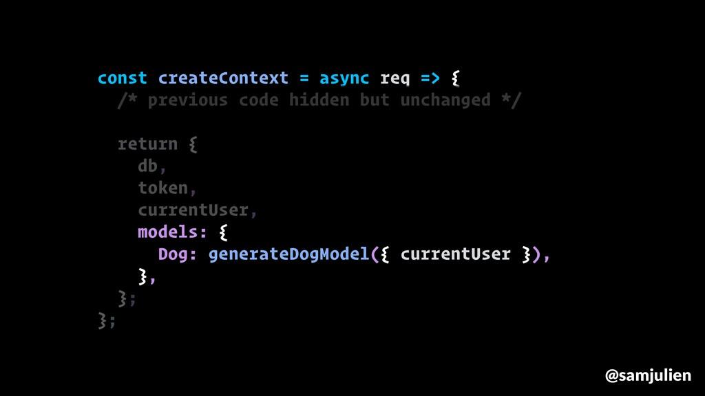 const createContext = async req => { /* previou...